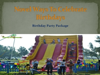 Novel ways to celebrate birthdays with birthday party packag