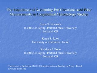 The Importance of Accounting For Covariates and Prior Measurements in Longitudinal Gerontology Studies