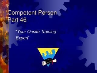 Competent Person Part 46