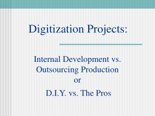 Digitization Projects: