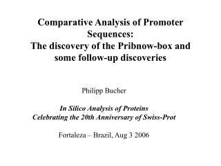 Comparative Analysis of Promoter Sequences: The discovery of the Pribnow-box and some follow-up discoveries
