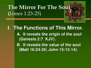The Mirror For The Soul James 1:23-25