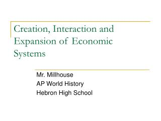 Creation, Interaction and Expansion of Economic Systems