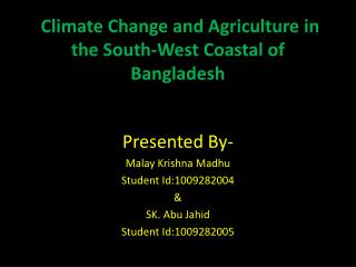Climate Change and Agriculture in the South-West Coastal of Bangladesh
