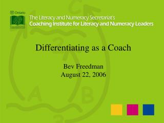 Differentiating as a Coach Bev Freedman August 22, 2006