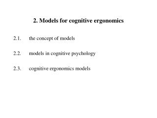 2. Models for cognitive ergonomics