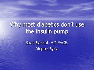 Why most diabetics don't use the insulin pump