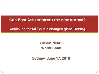 Can East Asia confront the new normal? Achieving the MDGs in a changed global setting