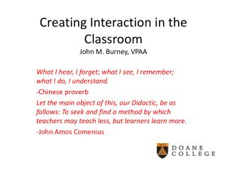 Creating Interaction in the Classroom John M. Burney, VPAA