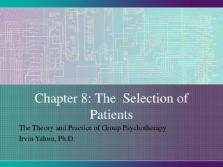 Chapter 8: The  Selection of Patients
