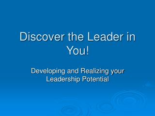 Discover the Leader in You!