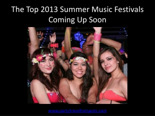 The Top 2013 Summer Music Festivals Coming Up Soon