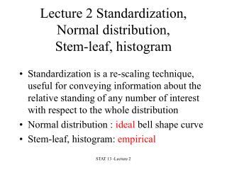 Lecture 2 Standardization, Normal distribution,  Stem-leaf, histogram