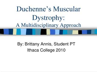 Duchenne's Muscular Dystrophy: A Multidisciplinary Approach