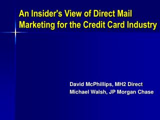 An Insider's View of Direct Mail Marketing for the Credit Card Industry