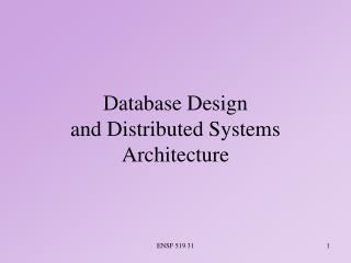 Database Design and Distributed Systems Architecture