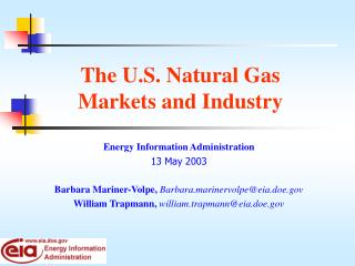 The U.S. Natural Gas  Markets and Industry