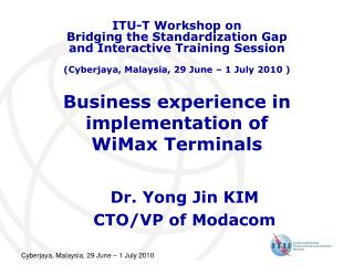 Business experience in implementation of   WiMax Terminals
