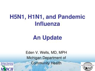 H5N1, H1N1, and Pandemic Influenza An Update