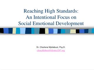 Reaching High Standards:   An Intentional Focus on  Social Emotional Development