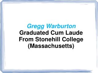 Gregg Warburton Graduated Cum Laude From Stonehill College