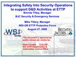 Integrating Safety Into Security Operations to support DD Activities at ETTP