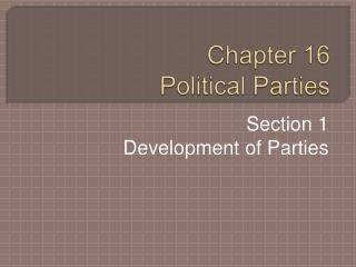 Chapter 16 Political Parties