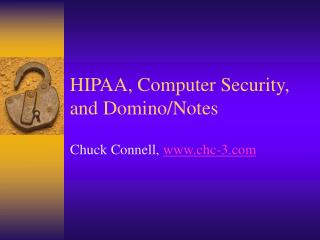 HIPAA, Computer Security, and Domino/Notes