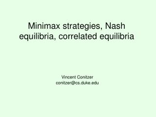 Minimax strategies, Nash equilibria, correlated equilibria