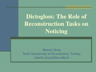 Dictogloss: The Role of Reconstruction Tasks on Noticing