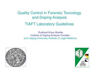 Quality Control in Forensic Toxicology  and Doping Analysis TIAFT Laboratory Guidelines