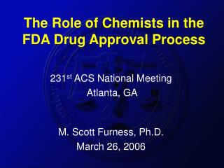 The Role of Chemists in the FDA Drug Approval Process