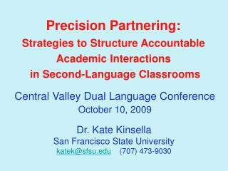 Precision Partnering:  Strategies to Structure Accountable  Academic Interactions  in Second-Language Classrooms