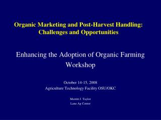 Organic Marketing and Post-Harvest Handling: Challenges and Opportunities