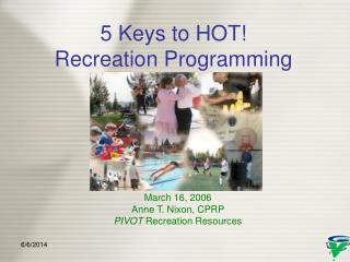 5 Keys to HOT! Recreation Programming