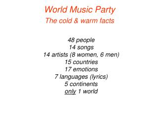 World Music Party The cold & warm facts