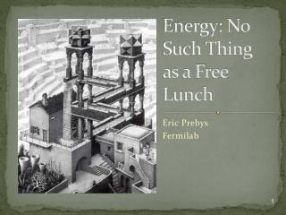 Energy: No Such Thing  as a Free Lunch