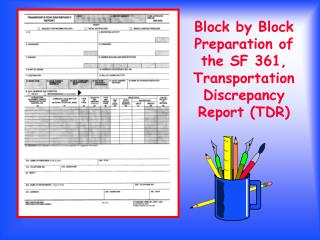 Block by Block Preparation of  the SF 361, Transportation Discrepancy Report TDR