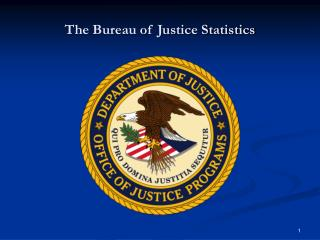 The Bureau of Justice Statistics