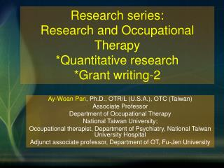 Research series: Research and Occupational Therapy *Quantitative research  *Grant writing-2