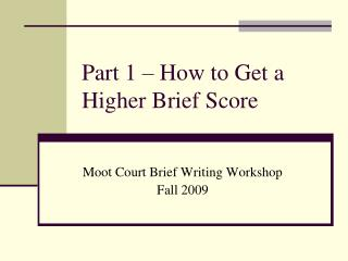 Part 1 – How to Get a Higher Brief Score