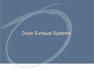 Dryer Exhaust Systems