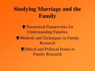 Studying Marriage and the Family