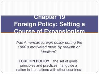Chapter 19 Foreign Policy: Setting a Course of Expansionism