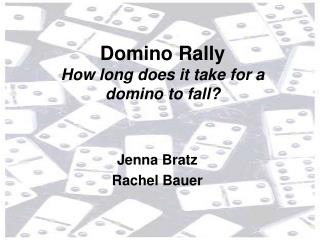 Domino Rally How long does it take for a domino to fall?