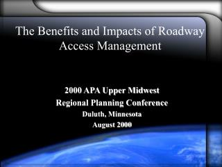 The Benefits and Impacts of Roadway Access Management