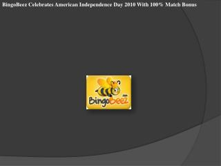 BingoBeez Celebrates American Independence Day 2010 With 100