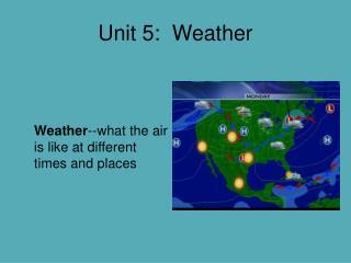 Unit 5: Weather