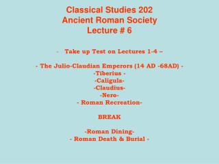 Classical Studies 202 Ancient Roman Society Lecture # 6