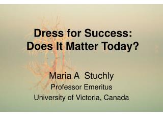 Dress for Success: Does It Matter Today?